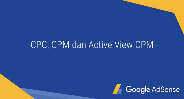 Pengertian CPC CPM active CPM di Googel Adsense